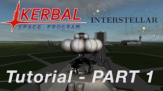 Kerbal Space Program - Interstellar Extended Tutorial - Part 1