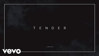 Tender   Smoke (Official Audio)