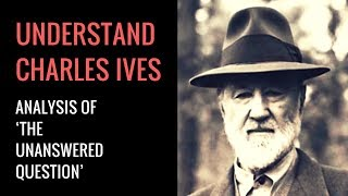 Charles Ives' The Unanswered Question: Analysis