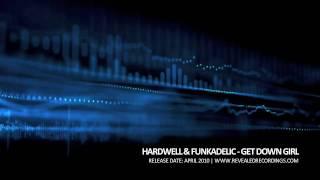 Hardwell & Funkadelic - Get Down Girl (Revealed Recordings 001)