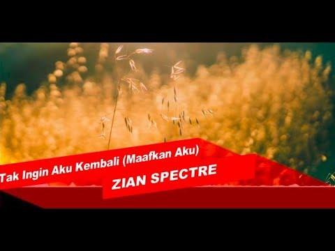 Zian Spectre (ex. ZIGAZ): Maafkan Aku (Tak Ingin Aku Kembali) | Lyric Video ᴴᴰ