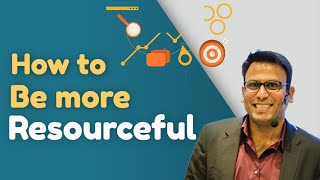 How To Be More Resourceful (What every successful Person Does)| Amandeep Thind