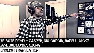 Te Bote Remix - Casper, Nio García, Darell, Nicky Jam, Bad Bunny, Ozuna | FULL ENGLISH TRANSLATION