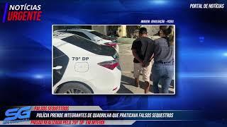 Polícia prende integrantes de quadrilha que praticava falsos sequestros e extorsões a comerciantes