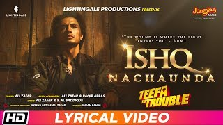 Ishq Nachaunda | Lyrical Video | Teefa In Trouble | Ali Zafar