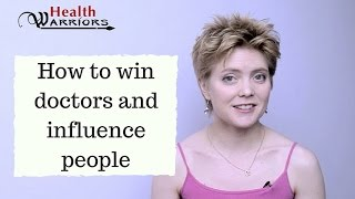 How to win doctors and influence people