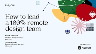 How to Lead a 100% Remote Design Team | May 2020 Virtual Event Recording
