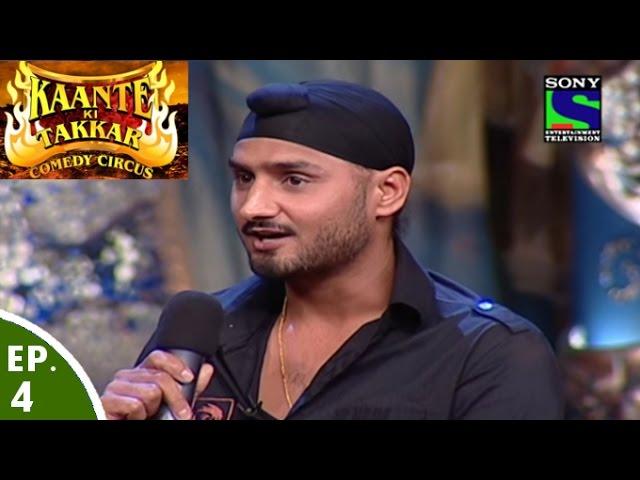 Kaante Ki Takkar – Comedy Circus – Episode 4 – Harbhajan
