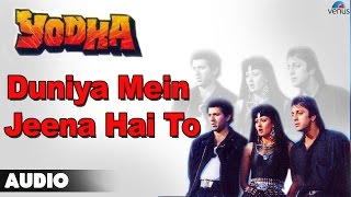 Yodha : Duniya Mein Jeena Hai To Full Audio Song | Sunny