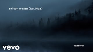 Taylor Swift - no body, no crime (Official Lyric Video) ft. HAIM