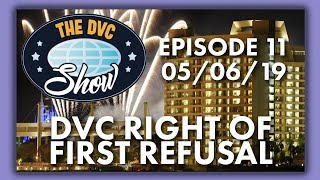 Right of First Refusal | The DVC Show | 05/06/19
