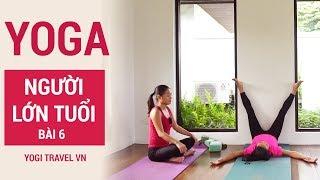 Bài 6 - Yoga cho người lớn tuổi | Tập Yoga tại nhà