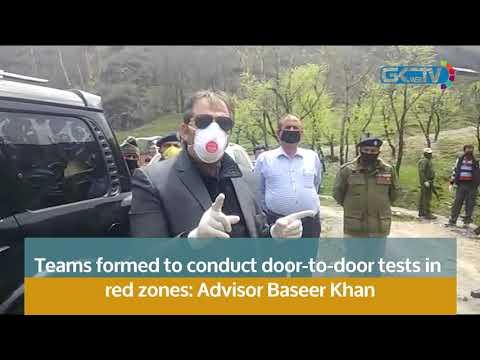 Teams formed to conduct door-to-door tests in red zones: Advisor Baseer Khan