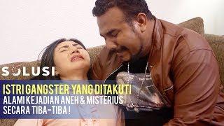 Kisah Nyata Istri Gangster Paling Ditakuti Alami Kejadian Aneh  Yayuk Solusi TV  Eps 87 Part 2