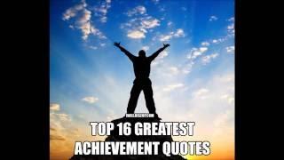 Top 16 Greatest Achievement Quotes