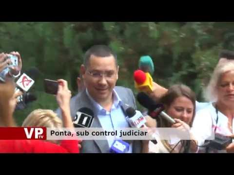 Ponta, sub control judiciar