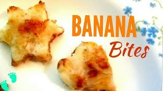 BANANA TOAST BITES - Quick And Easy Finger Food For Babies And Toddlers
