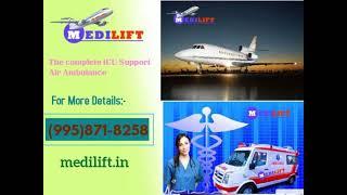 Take Advantages 365 Days Medilift Air Ambulance Service in Delhi