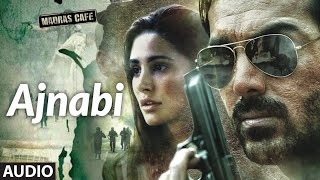 Ajnabi Full Audio Song | Madras Cafe | John Abraham | Nargis Fakhri | Shantanu Moitra - Download this Video in MP3, M4A, WEBM, MP4, 3GP