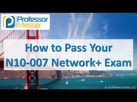 How to Pass your Network+ Exam - CompTIA Network+ N10-007 ...