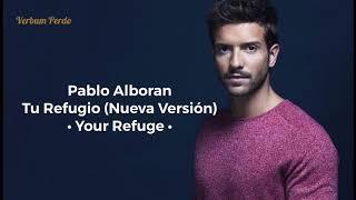 Pablo Alborán - Tu Refugio - English Lyrics (Nueva Versión) HQ