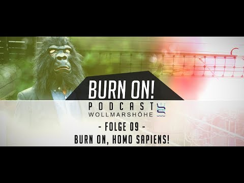 Burn On! Folge 09 – Burn On, Homo Sapiens!