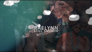 RaeLynn Still Smokin'