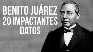 Benito Juárez: 20 IMPACTANTES datos
