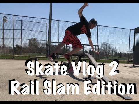Skate Vlog 2 Rail Slam Edition