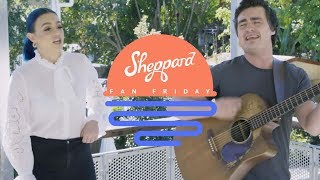 Fan Friday   Sheppard Coming Home To Your House
