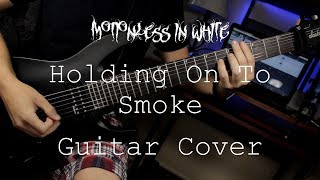 """Motionless In White """"Holding On To Smoke"""" (Guitar Cover) HD NEW SONG 2019"""