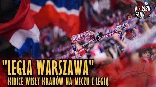 """""""LEGŁA WARSZAWA"""" - Kibice Wisły Kraków Na Meczu Z Legią (31.03.2019 R.)"""
