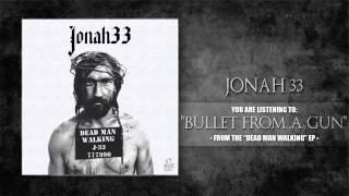 Jonah 33 - Bullet From A Gun (2014)