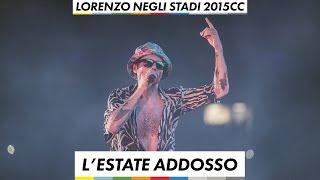 Lorenzo negli stadi 2015 - L'estate Addosso
