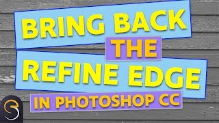 Where to find the OLD Refine Edge Tool: Photoshop Tutorial