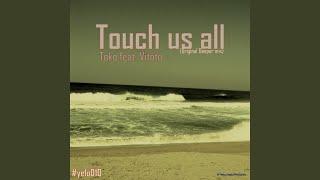 Touch Us All (Original Deeper Mix) (Original Mix)