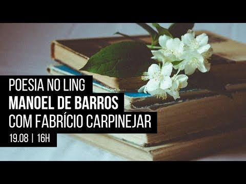 Poesia no Ling - Manoel de Barros, com Fabrício Carpinejar