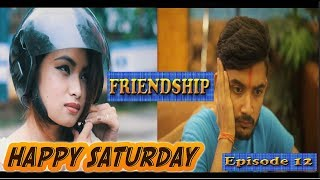 Friendship | Happy Saturday Episode 12 | New Nepali Short Comedy Movie August 2018 | Colleges Nepal