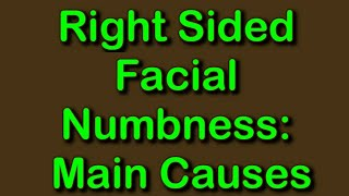 Right Sided Facial Numbness: Main Causes