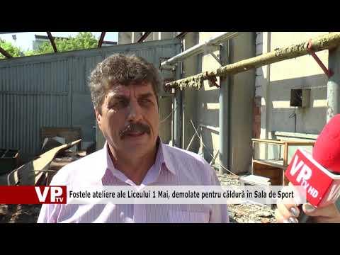 Fostele ateliere ale Liceului 1 Mai, demolate pentru căldură în Sala de Sport