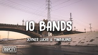 Joyner Lucas Ft. Timbaland   10 Bands (Lyrics)