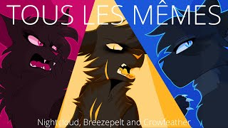 Tous Les Mêmes   2-Week Nightcloud, Breezepelt and Crowfeather MAP   [CLOSED] [21/23 DONE]