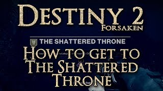 Destiny 2 How to get to The Shattered Throne
