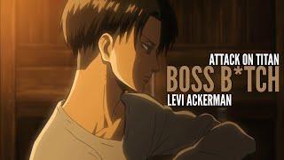 Attack On Titan - Levi Ackerman 「AMV」 Boss B*tch