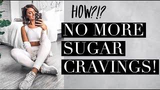GET RID OF SUGAR CRAVINGS | How to stop sugar cravings for good!