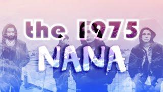The 1975   Nana (with lyrics)