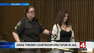 Judge throws courtroom spectator in jail