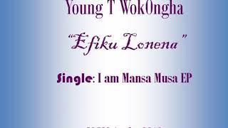 Young T Efiku Lonena Official Audio