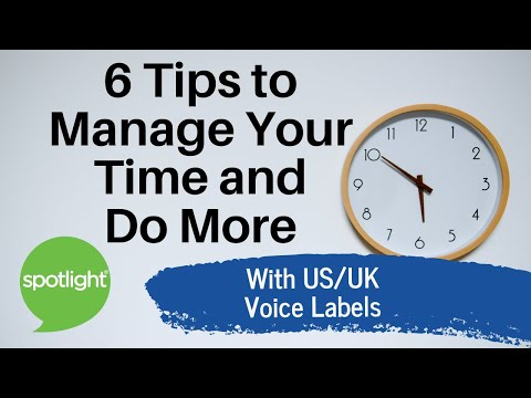 6 Tips to Manage Your Time and Do More | practice English with Spotlight