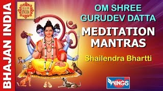 MEDITATION MANTRAS - OM SHREE GURUDEV DATTA - VERY POWERFULL MANTRA -SHAILENDRA BHARTTI